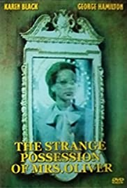 The Strange Possession of Mrs. Oliver (1977) Poster - Movie Forum, Cast, Reviews