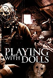 Playing with Dolls (2015) Poster - Movie Forum, Cast, Reviews