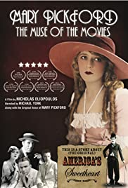 Mary Pickford: The Muse of the Movies (2008) Poster - Movie Forum, Cast, Reviews