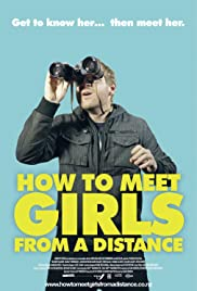 How to Meet Girls from a Distance (2012) Poster - Movie Forum, Cast, Reviews