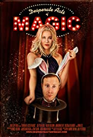 Desperate Acts of Magic (2013) Poster - Movie Forum, Cast, Reviews