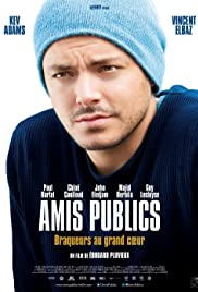 Amis publics (2016) Poster - Movie Forum, Cast, Reviews