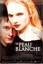 La peau blanche(2004) Poster - Movie Forum, Cast, Reviews