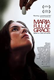 Maria Full of Grace (2004) Poster - Movie Forum, Cast, Reviews