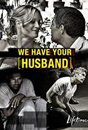 We Have Your Husband (2011) Poster - Movie Forum, Cast, Reviews