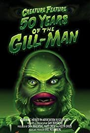 Creature Feature: 50 Years of the Gill-Man (2004) Poster - Movie Forum, Cast, Reviews