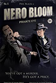 Nero Bloom: Private Eye (2009) Poster - Movie Forum, Cast, Reviews