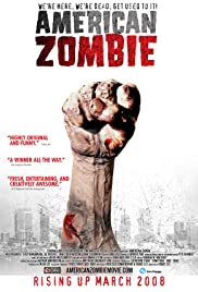American Zombie (2007) Poster - Movie Forum, Cast, Reviews
