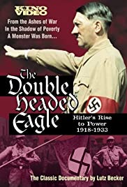Double Headed Eagle: Hitler's Rise to Power 1918-1933 Poster