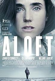 Aloft(2014) Poster - Movie Forum, Cast, Reviews
