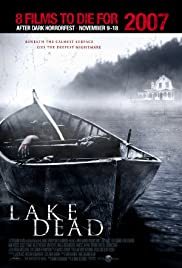Lake Dead(2007) Poster - Movie Forum, Cast, Reviews