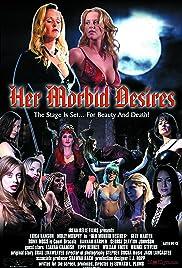 Her Morbid Desires(2008) Poster - Movie Forum, Cast, Reviews