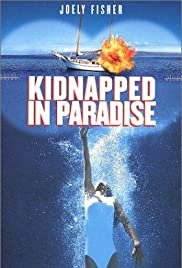 Kidnapped in Paradise (1999) Poster - Movie Forum, Cast, Reviews