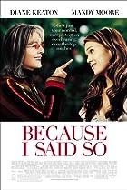 Because I Said So (2007) Poster