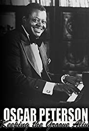 Oscar Peterson: Keeping the Groove Alive Poster