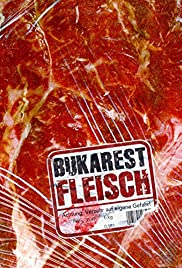 Bukarest Fleisch(2007) Poster - Movie Forum, Cast, Reviews