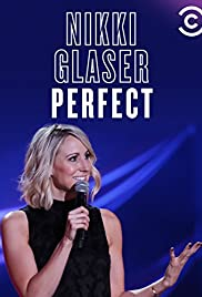 Nikki Glaser: Perfect (2016) Poster - TV Show Forum, Cast, Reviews