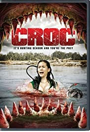 Croc (2007) Poster - Movie Forum, Cast, Reviews