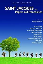 Saint-Jacques... La Mecque(2005) Poster - Movie Forum, Cast, Reviews