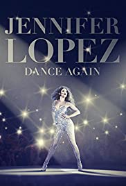 Jennifer Lopez: Dance Again (2014) Poster - Movie Forum, Cast, Reviews