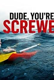 Dude, You're Screwed Poster - TV Show Forum, Cast, Reviews