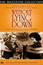 Image of Without Lying Down: Frances Marion and the Power of Women in Hollywood