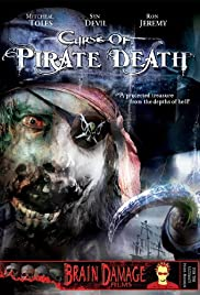 Curse of Pirate Death (2006) Poster - Movie Forum, Cast, Reviews