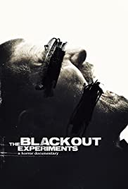 The Blackout Experiments (2016) Poster - Movie Forum, Cast, Reviews