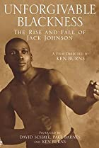 Image of Unforgivable Blackness: The Rise and Fall of Jack Johnson