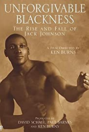 Unforgivable Blackness: The Rise and Fall of Jack Johnson (2004) Poster - Movie Forum, Cast, Reviews