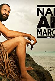 Ed Stafford: Naked and Marooned Poster - TV Show Forum, Cast, Reviews