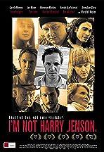 I'm Not Harry Jenson.
