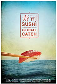 Sushi: The Global Catch (2011) Poster - Movie Forum, Cast, Reviews