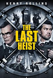 The Last Heist (2016) Poster - Movie Forum, Cast, Reviews