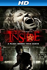 The Inside (2012) Poster - Movie Forum, Cast, Reviews