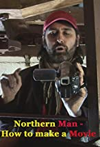 Primary image for Northern Man: How to Make a Movie
