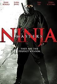 Ninja Masters(2009) Poster - Movie Forum, Cast, Reviews