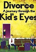 Divorce: A Journey Through the Kids' Eyes