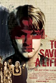 To Save a Life (2009) Poster - Movie Forum, Cast, Reviews