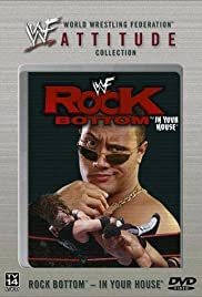 WWF Rock Bottom: In Your House (1998) Poster - TV Show Forum, Cast, Reviews