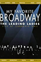 Image of Great Performances: My Favorite Broadway: The Leading Ladies