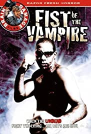 Fist of the Vampire (2007) Poster - Movie Forum, Cast, Reviews