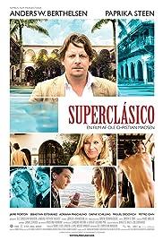 Superclásico(2011) Poster - Movie Forum, Cast, Reviews