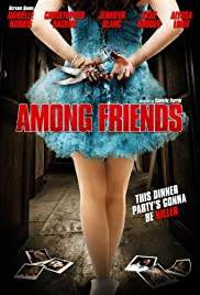 Among Friends (2012) Poster - Movie Forum, Cast, Reviews