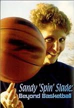 Sandy 'Spin' Slade: Beyond Basketball