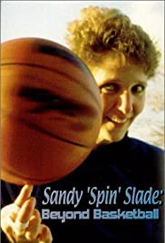 Sandy 'Spin' Slade: Beyond Basketball Poster