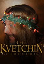 Kvetchin' of the Christ