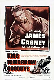 Kiss Tomorrow Goodbye Poster