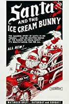 Image of Santa and the Ice Cream Bunny