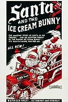 Image of Santa and the Ice Cream Bunny